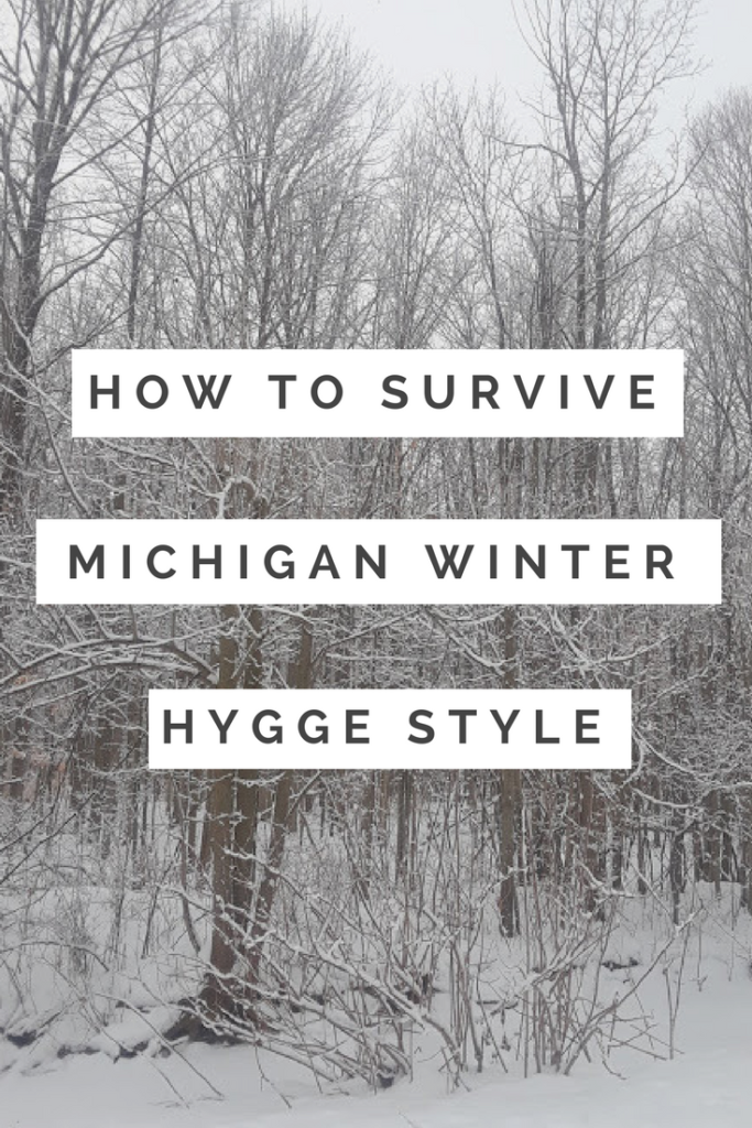 How To Survive Michigan Winter Hygge Style