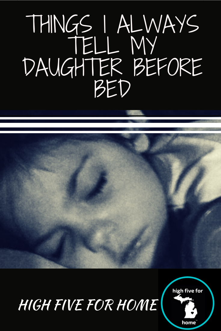 Things I Always Tell My Daughter Before Bed