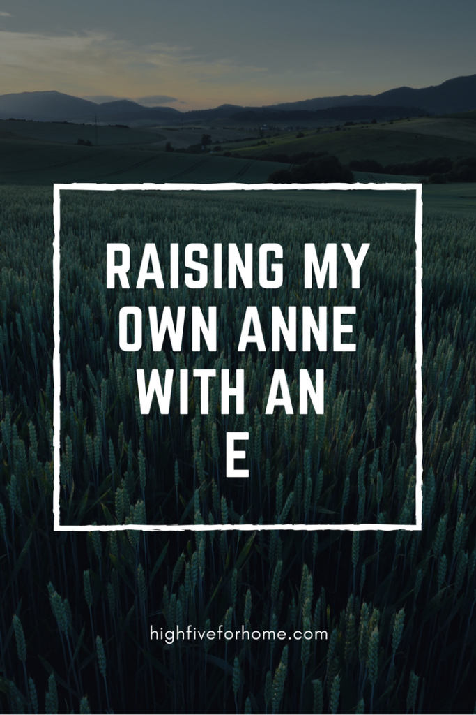 Raising My Own Anne with an E