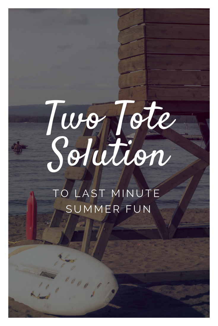 Two-Tote Solution To Last Minute Summer Fun