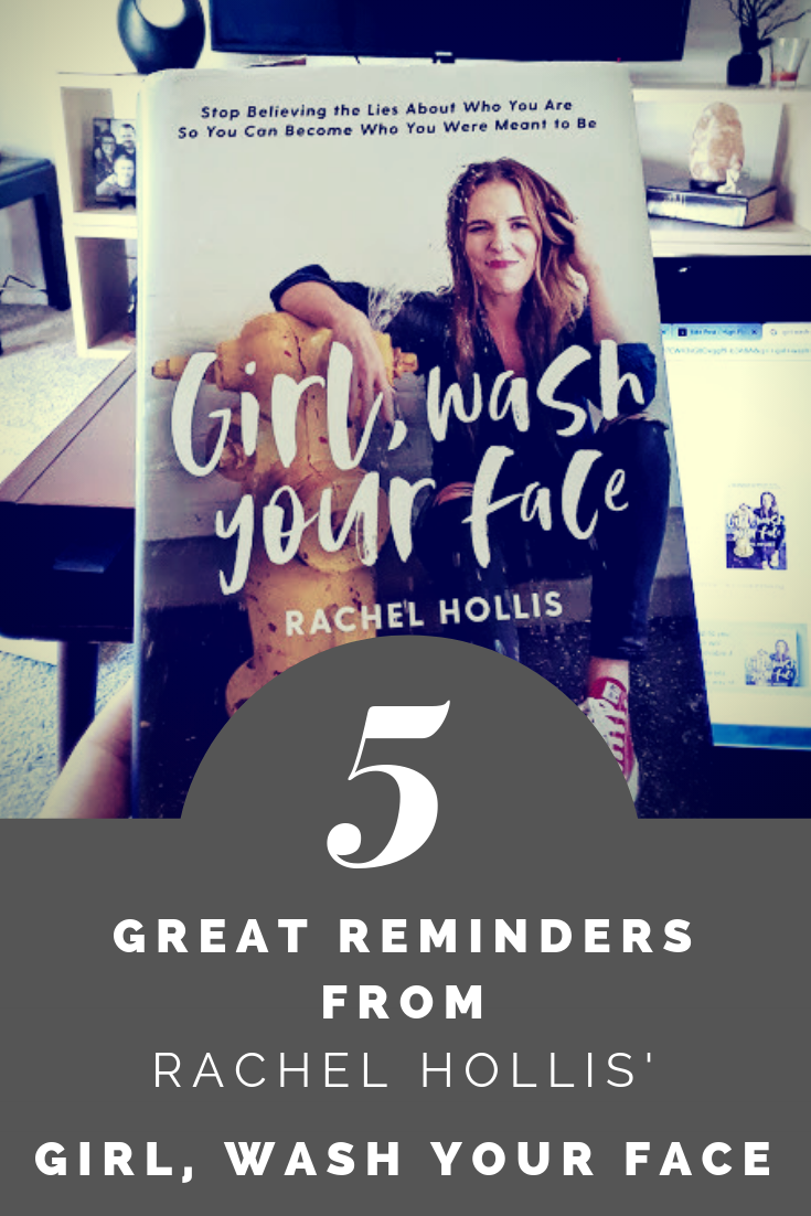 5 Great Reminders from Rachel Hollis' Girl, Wash Your Face