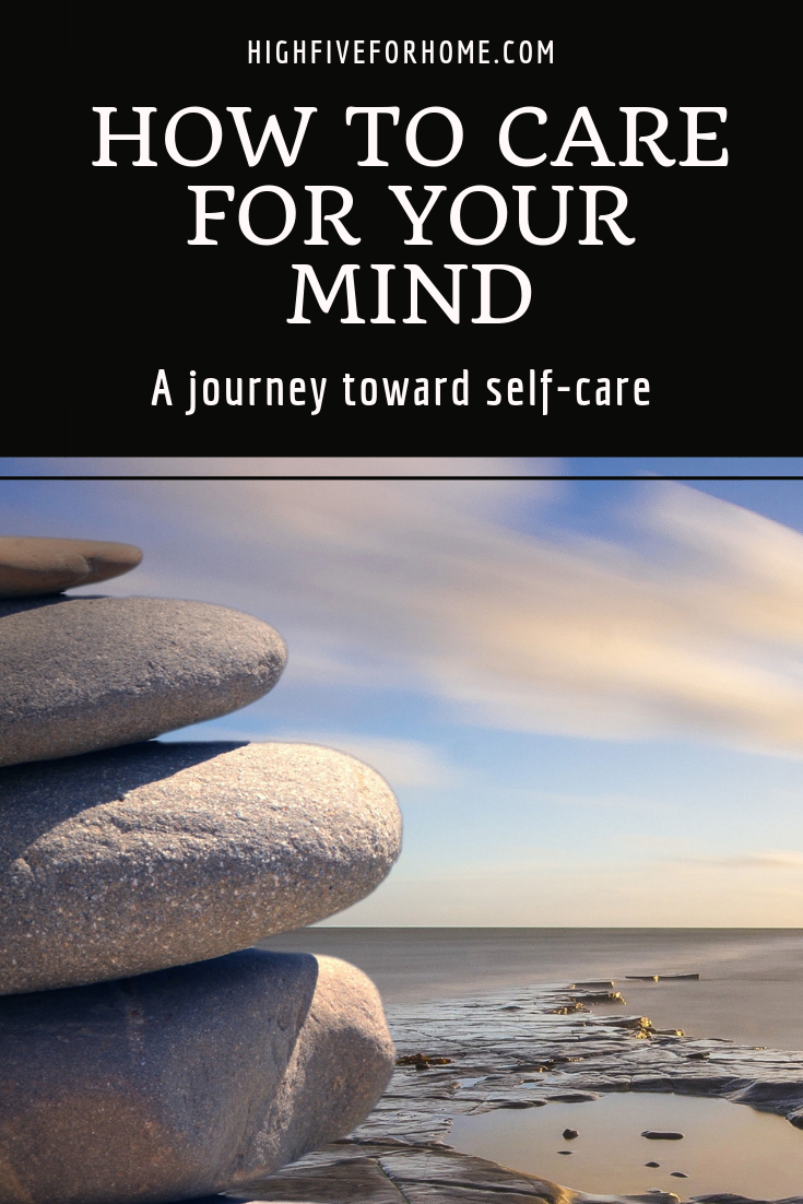 Self-Care: How To Care For Your Mind