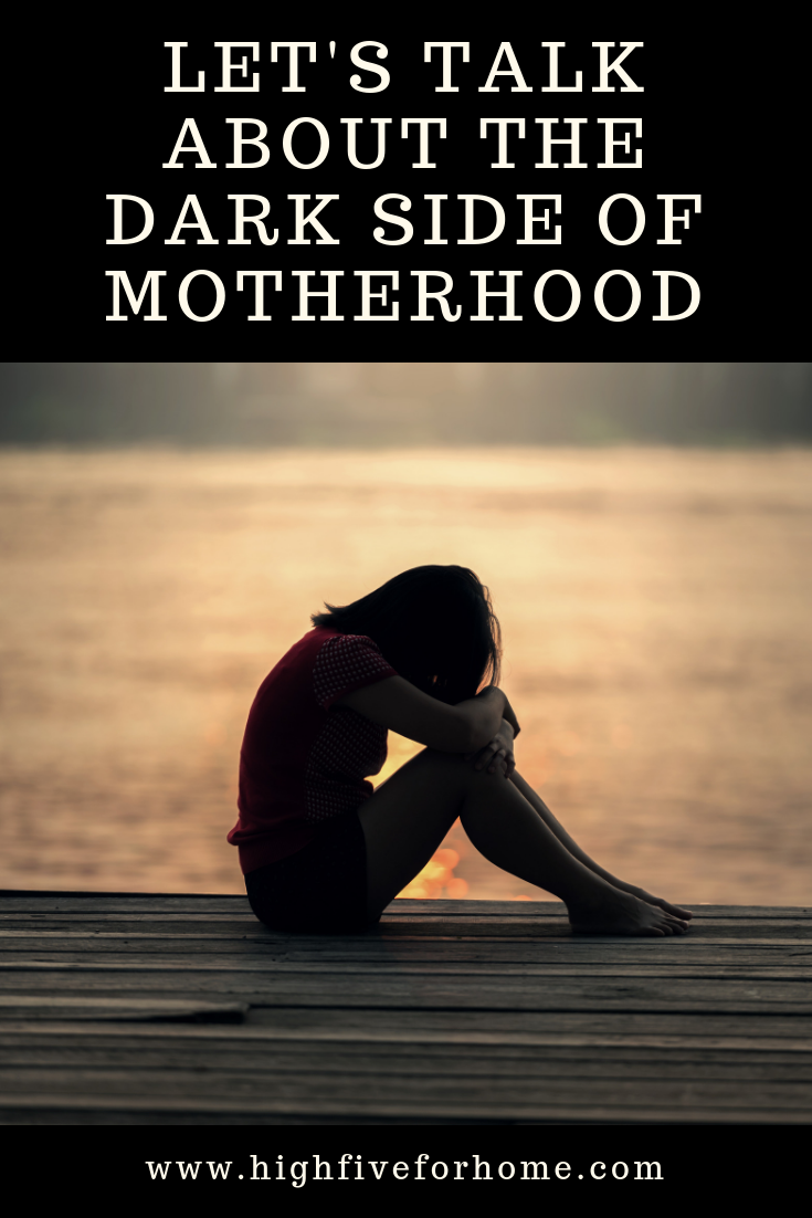 Let's Talk About the Dark Side of Motherhood