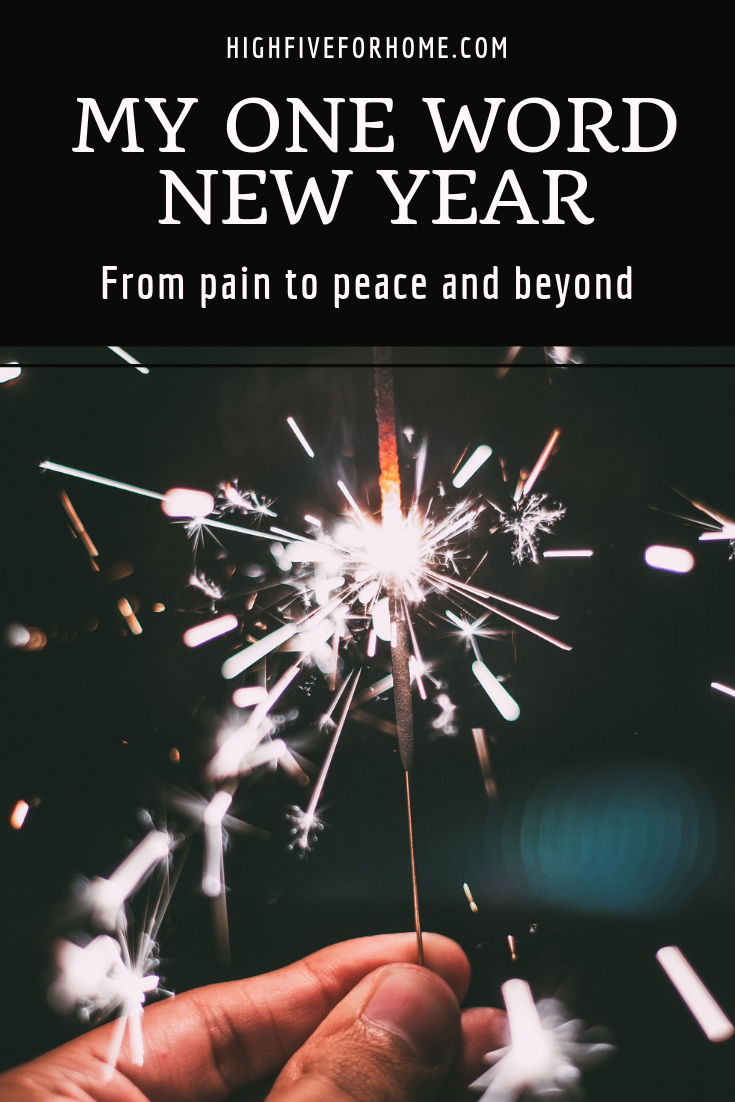 My One Word New Year-From Pain to Peace and Beyond