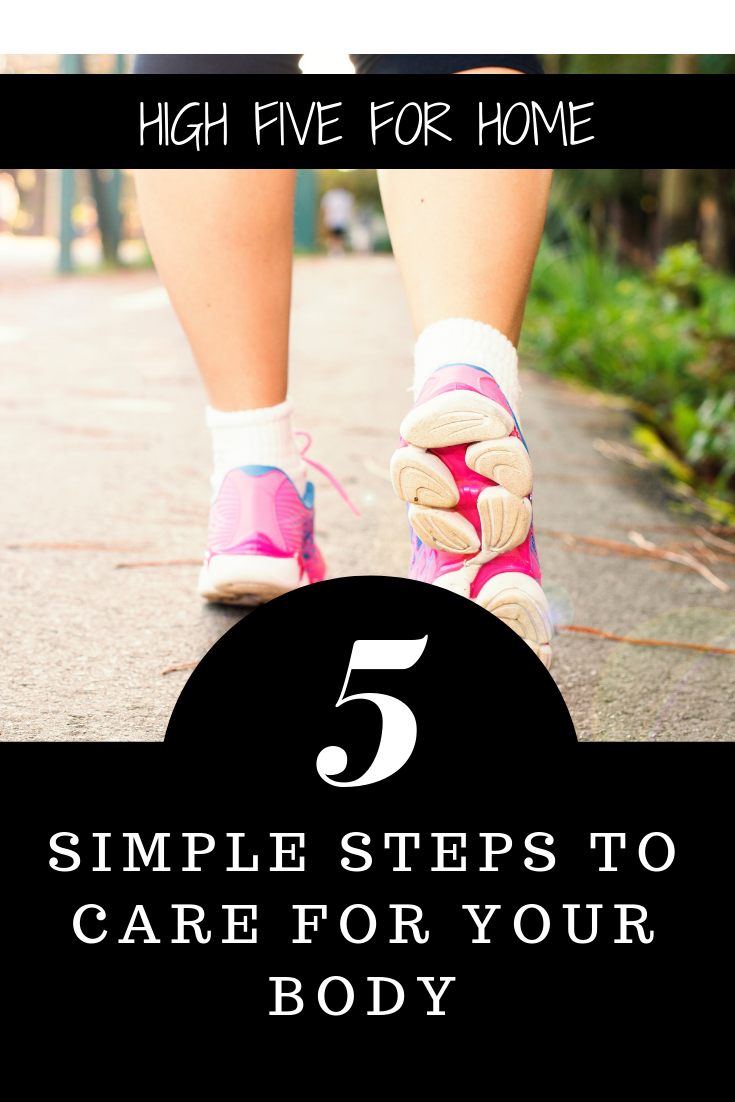 5 Simple Steps To Care For Your Body
