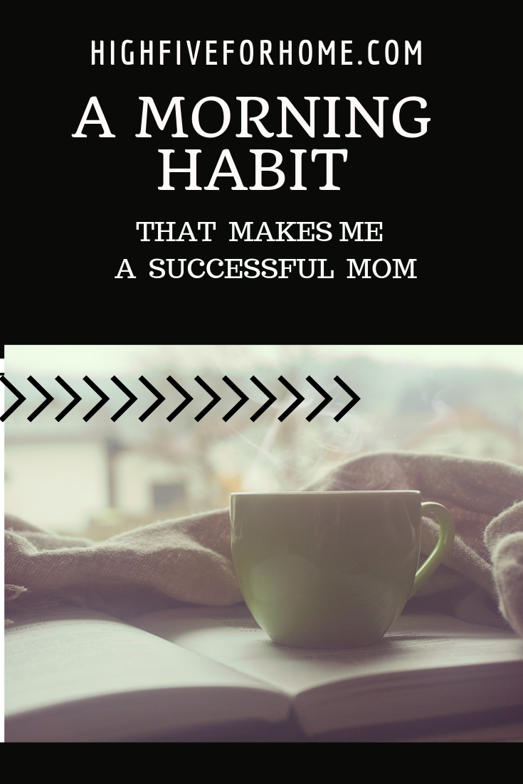 Morning Magic: A Morning Habit That Makes Me A Successful Mom