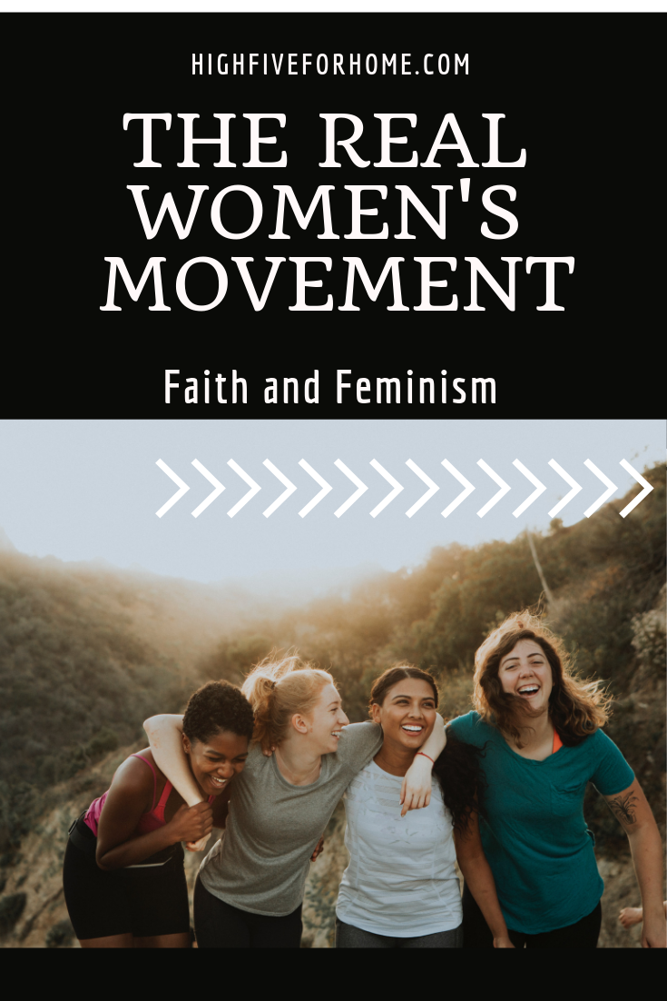 The Real Women's Movement: Faith and Feminism