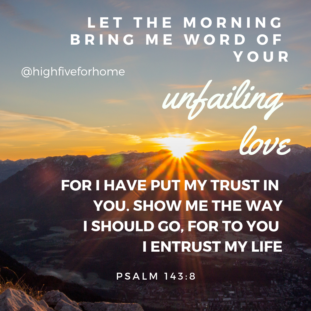 Morning habit Psalm 143:8
